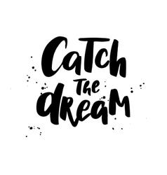 Catch the dream Boho style phrase vector
