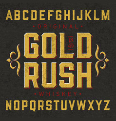 Gold rush whiskey label font with sample design vector