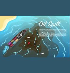oil spill environmental pollution ecological vector image