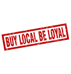 square grunge red buy local be loyal stamp vector image vector image