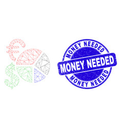Blue scratched money needed stamp seal and web vector
