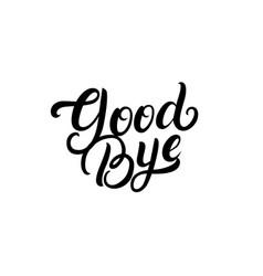 goodbye hand written lettering vector image