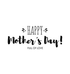 Holiday lettering happy mothers day for card vector