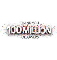 Thank you 100 million followers banner with vector