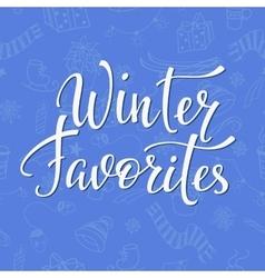 Winter Favorites Quote typography vector
