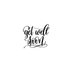get well soon hand lettering inscription positive vector image
