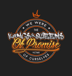 Kings and queens typography design vector