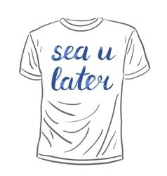 Sea u later lettering vector