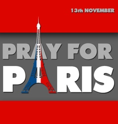 Words pray for Paris with eiffel tower vector image vector image