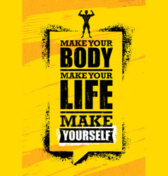make your body make your life make yourself vector image
