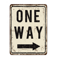 one way vintage rusty metal sign vector image