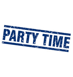 square grunge blue party time stamp vector image vector image