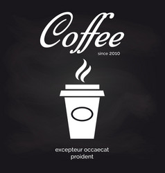 take away coffee cup chalkboard poster vector image