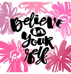 Believe in yourself hand lettering ink drawn vector
