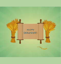 happy shavuot jewish holiday greeting card scroll vector image