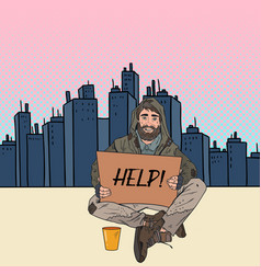 pop art homeless man male beggar with cardboard vector image