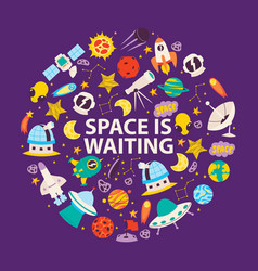 space objects and planets space is waiting poster vector image