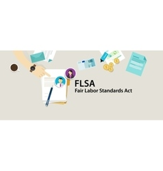 FLSA Fair Labor Standards Act paper employee vector image