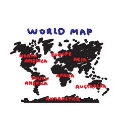 Freehand drawing style world map and continent vector