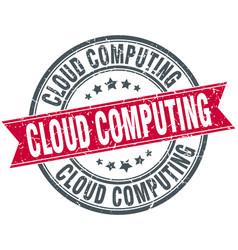 cloud computing round grunge ribbon stamp vector image