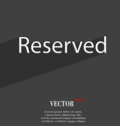 Reserved icon symbol Flat modern web design with vector image