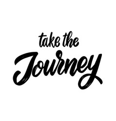 take journey lettering phrase on white vector image