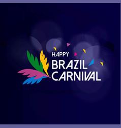 happy brazilian carnival day carnival creative vector image