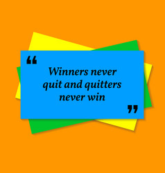 Inspirational motivational quote winners never vector