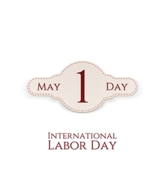 May 1 Paper Label International Labor Day vector image