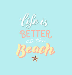trendy summer poster life is better at beach vector image