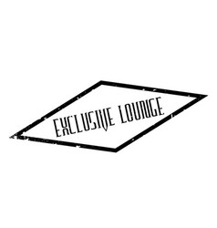 Exclusive lounge rubber stamp vector