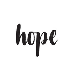 Hope hand drawn lettering quote vector
