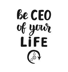 Be ceo of your life motivational quote vector