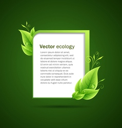 Frame green leaf ecology concepts vector image