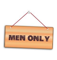 Men only sign vector
