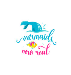 Mermaids are real mermaid tail bubbles and cute vector