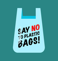 say no to plastic bags text on bag vector image