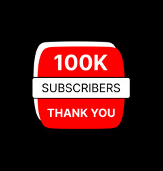 Thank you sign 100k subscribers element for your vector