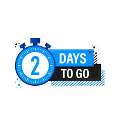 Two days to go timer label blue emblem banner vector