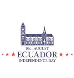 Independence Day Ecuador vector image vector image