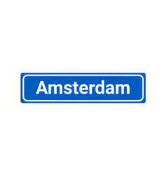 blue and white city sign of amsterdam vector image