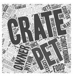Giving Crate Training to Pets Word Cloud Concept vector image