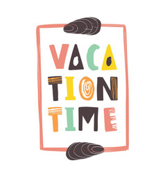 Vacation time lettering written with calligraphic vector