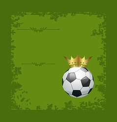 Football retro grunge card with ball and crown vector image