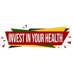 Invest in your health banner design vector