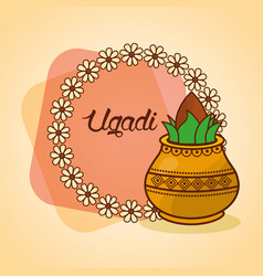 Happy ugadi decorated kalash wreath floral vector