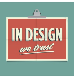 in design we trust vector image