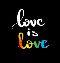 Love is love gay pride slogan with hand written vector