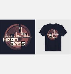 Sounds hard bass t-shirt and apparel trendy vector