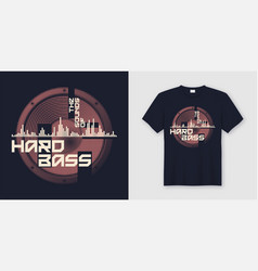 The sounds of hard bass t-shirt and apparel trendy vector